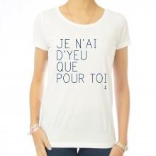 T-shirt femme Je n'ai d'Yeu que pour toi