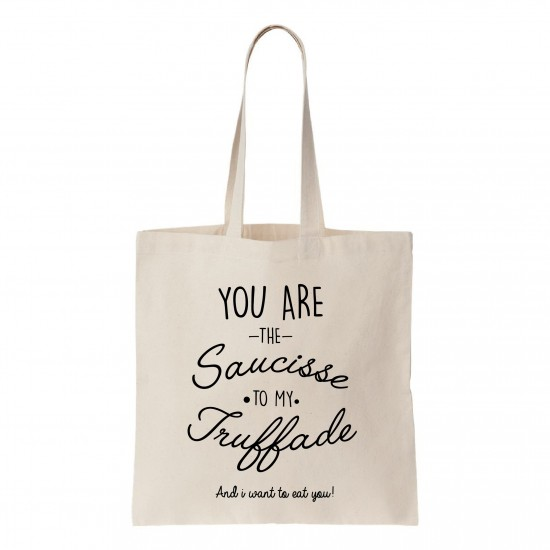 Tote-bag You're the Saucisse to my Truffade