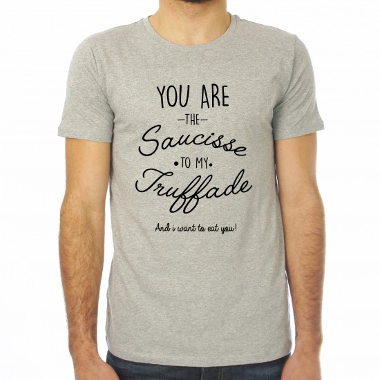 T-shirt homme You're the Saucisse to my Truffade