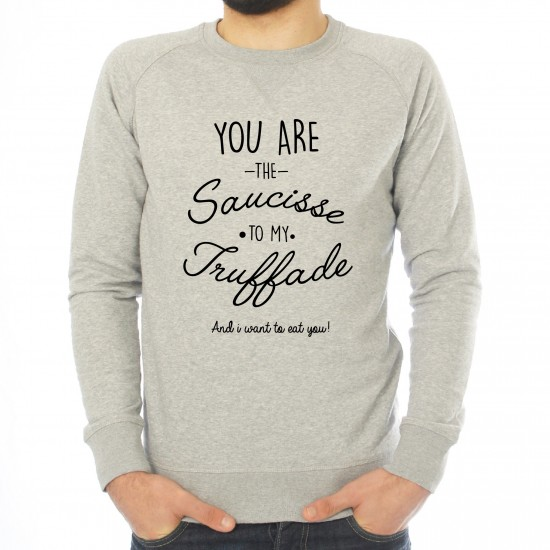 Sweat homme You're the Saucisse to my Truffade