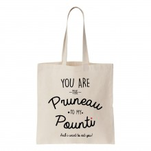Tote-bag You are the pruneau to my pounti